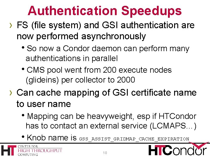 Authentication Speedups › FS (file system) and GSI authentication are now performed asynchronously So