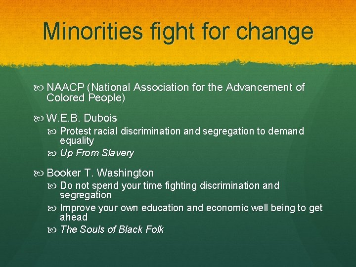 Minorities fight for change NAACP (National Association for the Advancement of Colored People) W.