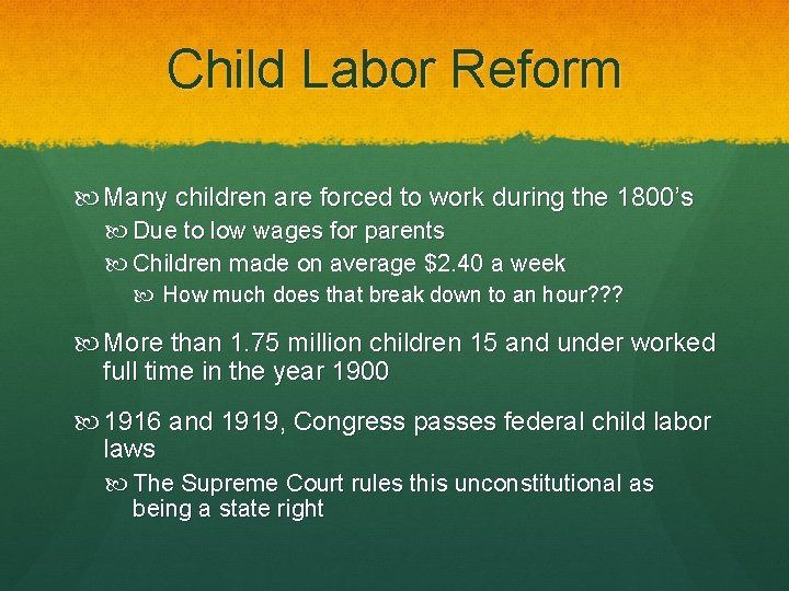 Child Labor Reform Many children are forced to work during the 1800's Due to