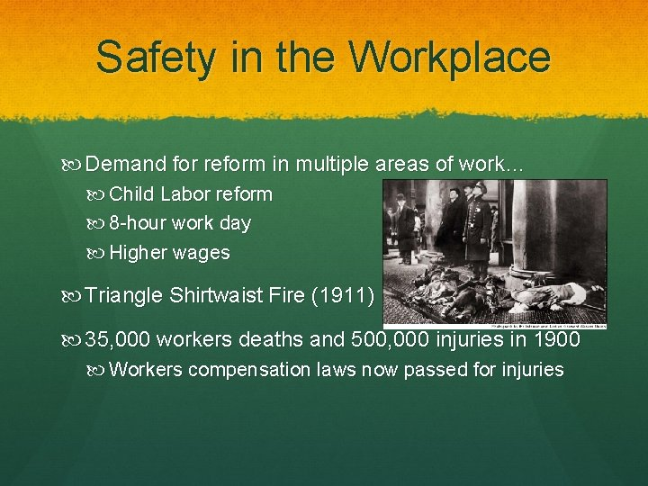 Safety in the Workplace Demand for reform in multiple areas of work… Child Labor