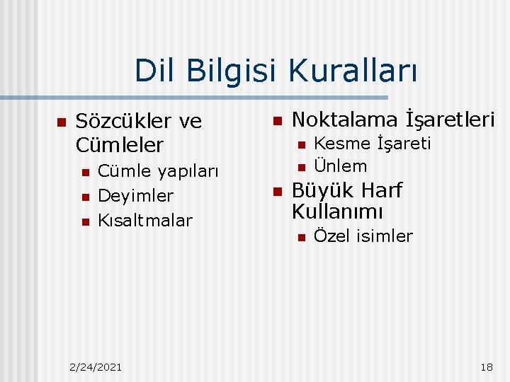 Dil Bilgisi Kuralları n Sözcükler ve Cümleler n n n Cümle yapıları Deyimler Kısaltmalar