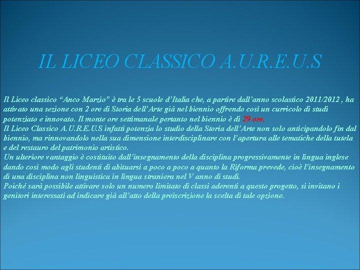 """IL LICEO CLASSICO A. U. R. E. U. S Il Liceo classico """"Anco Marzio"""""""