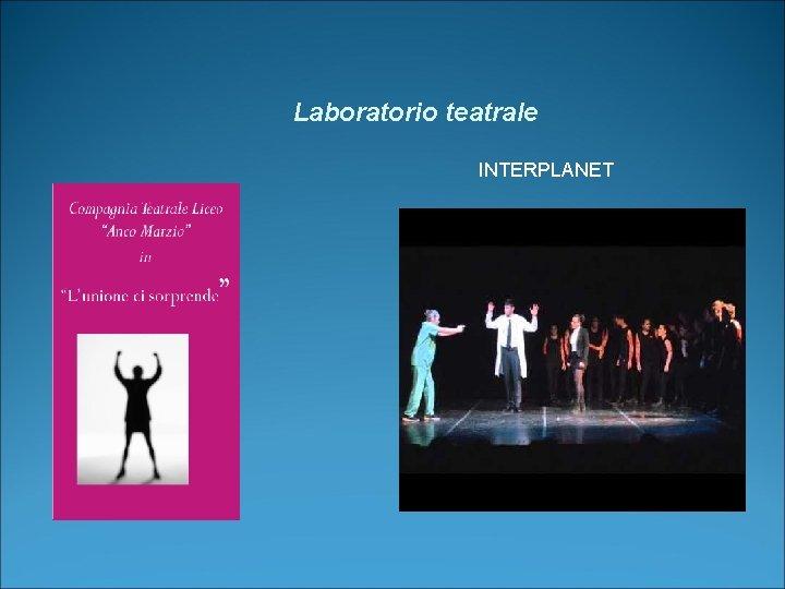 Laboratorio teatrale INTERPLANET