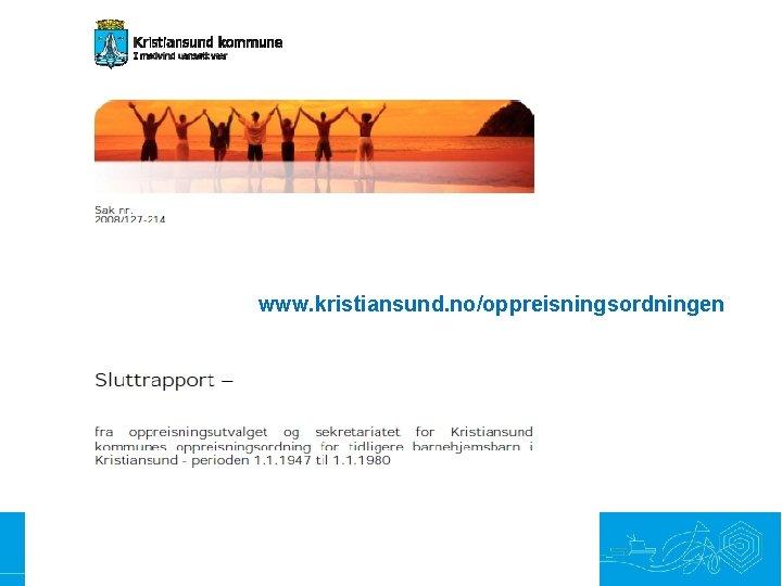 www. kristiansund. no/oppreisningsordningen Samhandling • Nyskaping • Optimisme • Raushet