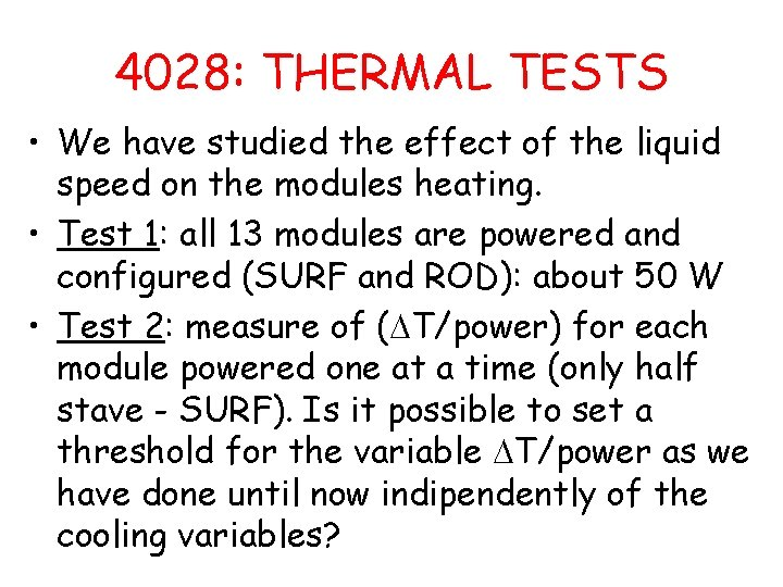 4028: THERMAL TESTS • We have studied the effect of the liquid speed on