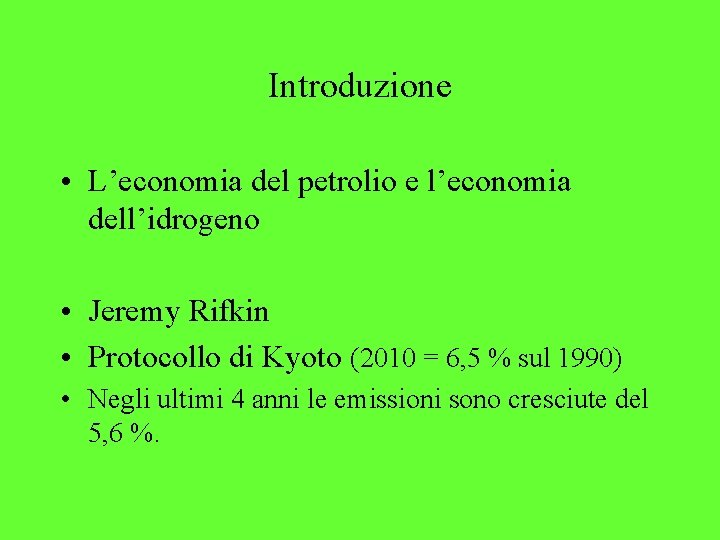 Introduzione • L'economia del petrolio e l'economia dell'idrogeno • Jeremy Rifkin • Protocollo di