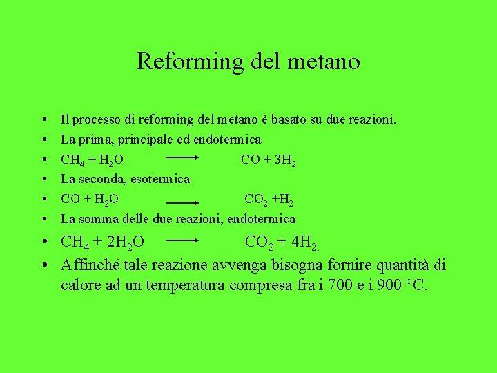 Reforming del metano • • • Il processo di reforming del metano è basato
