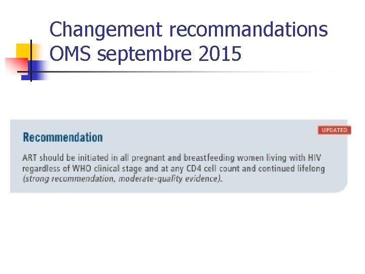 Changement recommandations OMS septembre 2015
