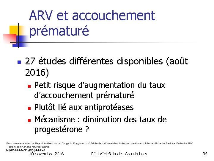 ARV et accouchement prématuré n 27 études différentes disponibles (août 2016) n n n
