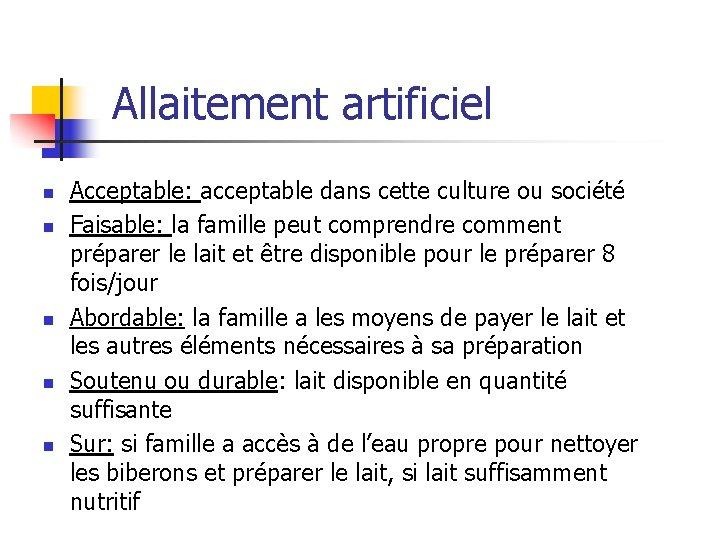 Allaitement artificiel n n n Acceptable: acceptable dans cette culture ou société Faisable:
