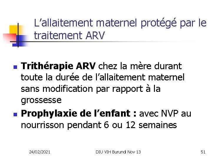 L'allaitement maternel protégé par le traitement ARV n n Trithérapie ARV chez la mère