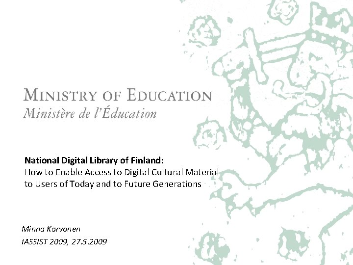 National Digital Library of Finland: How to Enable Access to Digital Cultural Material to