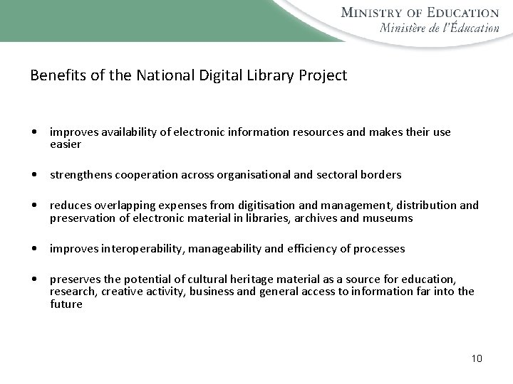 Benefits of the National Digital Library Project • improves availability of electronic information resources