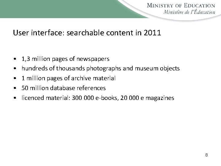 User interface: searchable content in 2011 • • • 1, 3 million pages of