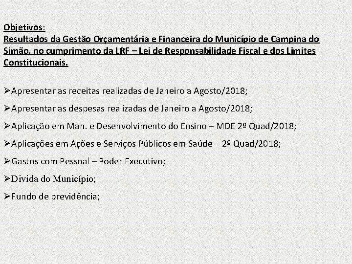 Objetivos: Resultados da Gestão Orçamentária e Financeira do Município de Campina do Simão, no