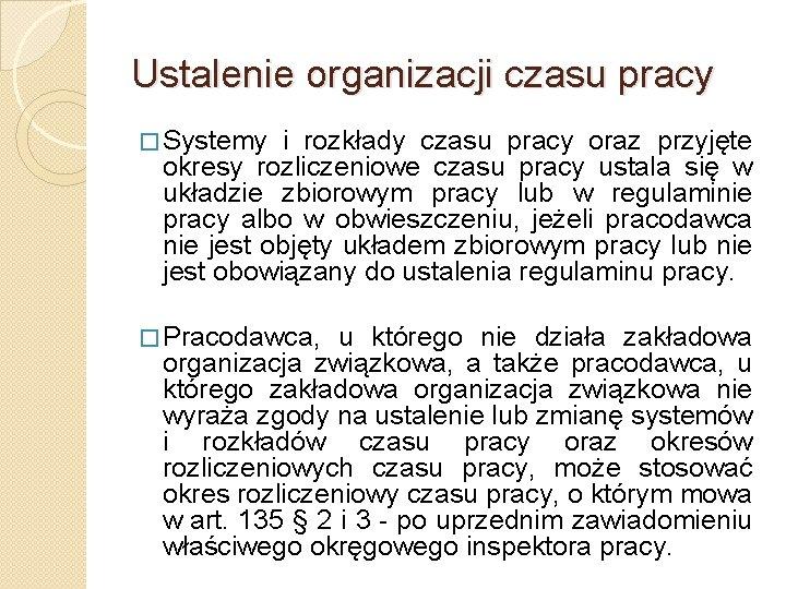 Ustalenie organizacji czasu pracy � Systemy i rozkłady czasu pracy oraz przyjęte okresy rozliczeniowe
