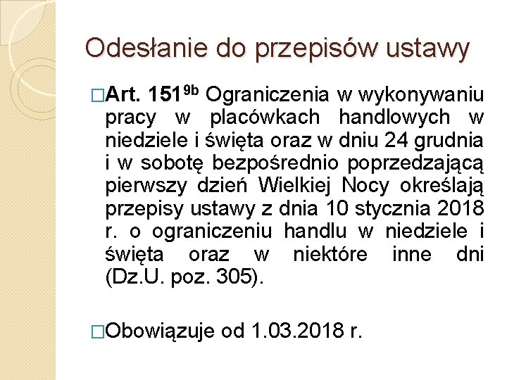 Odesłanie do przepisów ustawy �Art. 1519 b Ograniczenia w wykonywaniu pracy w placówkach handlowych