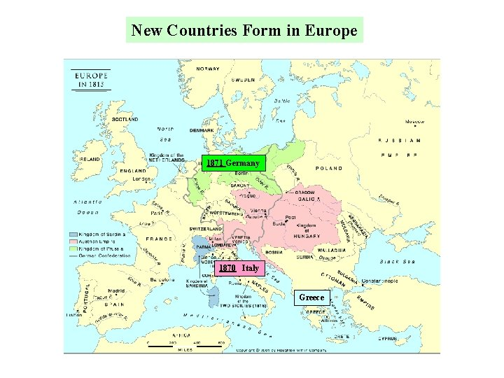 New Countries Form in Europe 1871 Germany 1870 Italy Greece