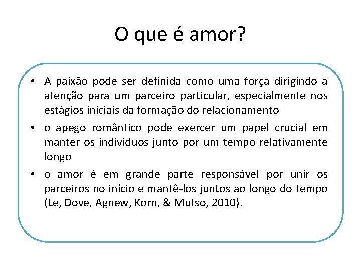 O que é amor? • A paixão pode ser definida como uma força dirigindo