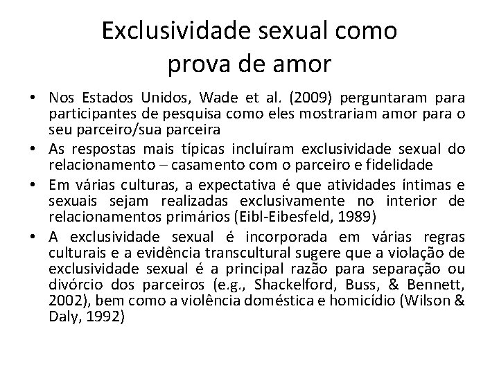 Exclusividade sexual como prova de amor • Nos Estados Unidos, Wade et al. (2009)