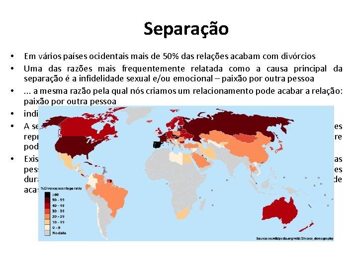Separação • • • Em vários países ocidentais mais de 50% das relações acabam