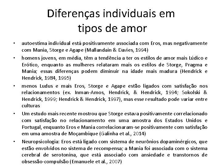 Diferenças individuais em tipos de amor • • • autoestima individual está positivamente associada
