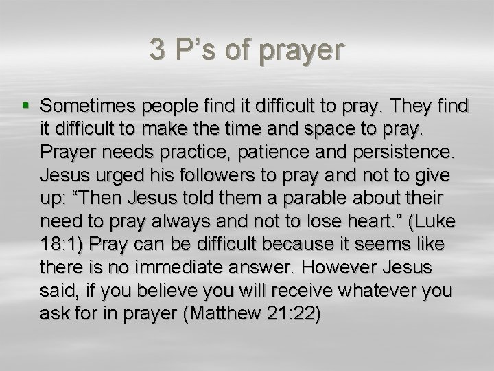 3 P's of prayer § Sometimes people find it difficult to pray. They find