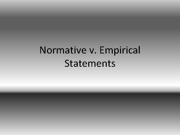 Normative v. Empirical Statements