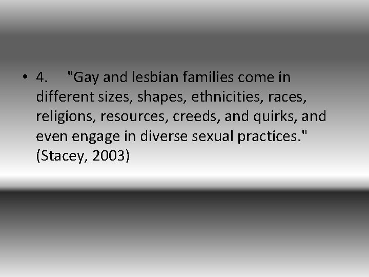 """• 4. """"Gay and lesbian families come in different sizes, shapes, ethnicities, races,"""