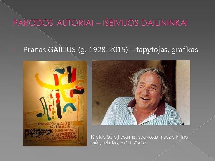 Pranas GAILIUS (g. 1928 -2015) – tapytojas, grafikas Iš ciklo 91 -oji psalmė,