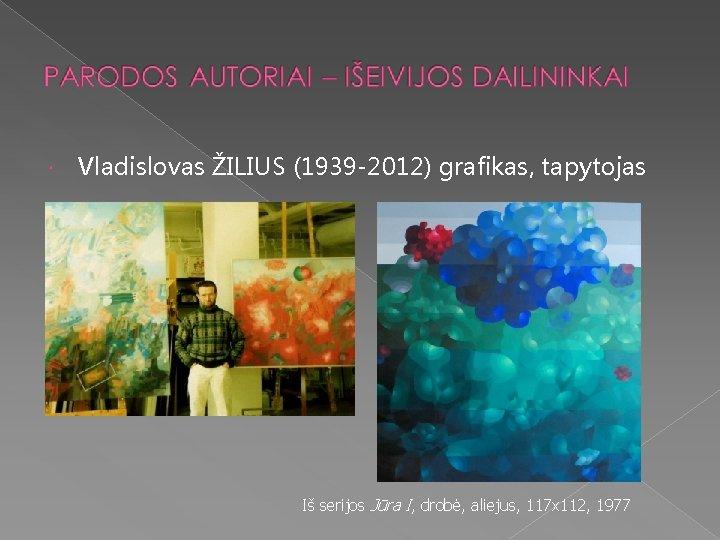 Vladislovas ŽILIUS (1939 -2012) grafikas, tapytojas Iš serijos Jūra I, drobė, aliejus, 117