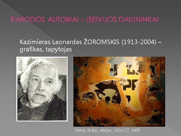 Kazimieras Leonardas ŽOROMSKIS (1913 -2004) – grafikas, tapytojas Siena, drobė, aliejus, 100 x