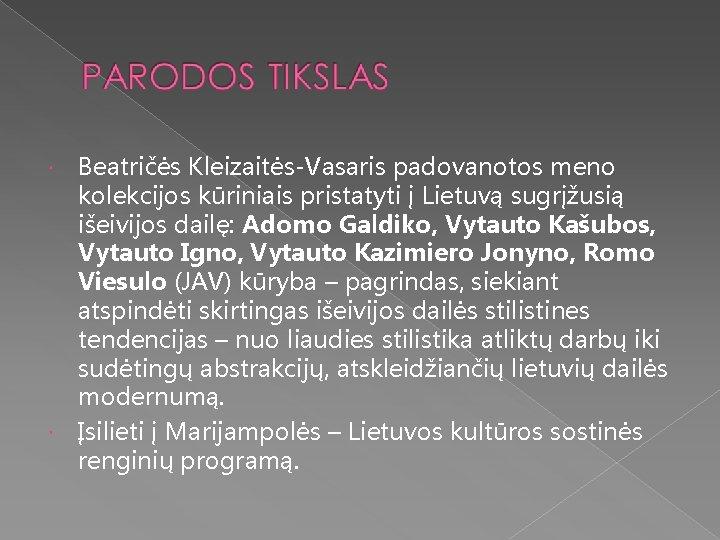 Beatričės Kleizaitės-Vasaris padovanotos meno kolekcijos kūriniais pristatyti į Lietuvą sugrįžusią išeivijos dailę: Adomo Galdiko,