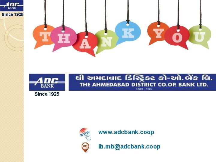 Since 1925 www. adcbank. coop Ib. mb@adcbank. coop