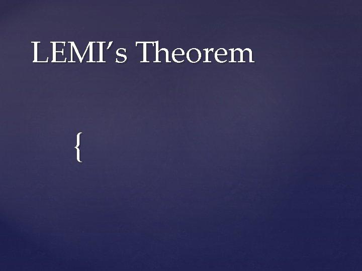 LEMI's Theorem {