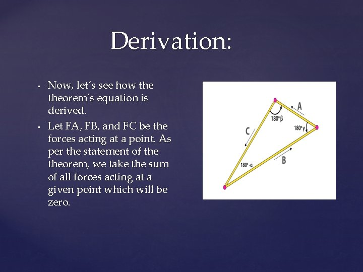 Derivation: • • Now, let's see how theorem's equation is derived. Let FA, FB,
