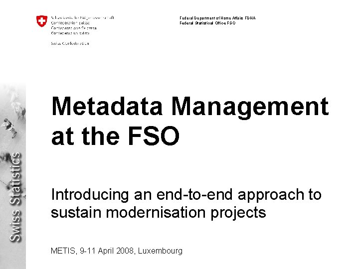 Federal Department of Home Affairs FDHA Federal Statistical Office FSO Metadata Management at the