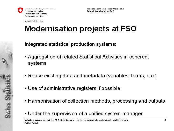 Federal Department of Home Affairs FDHA Federal Statistical Office FSO Modernisation projects at FSO