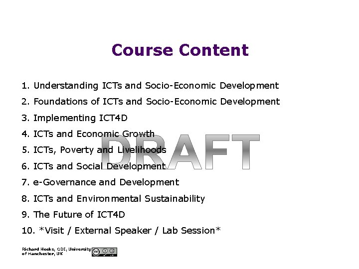 Course Content 1. Understanding ICTs and Socio-Economic Development 2. Foundations of ICTs and Socio-Economic