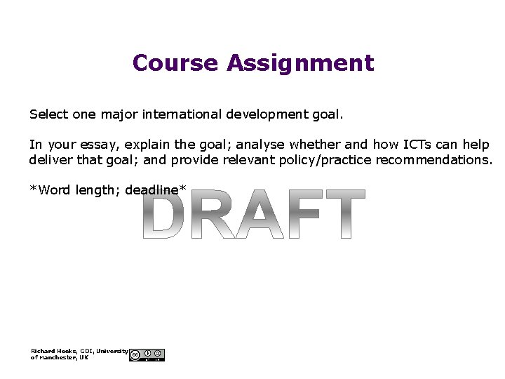 Course Assignment Select one major international development goal. In your essay, explain the goal;