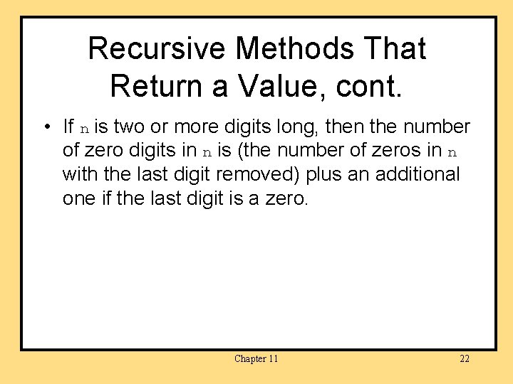 Recursive Methods That Return a Value, cont. • If n is two or more