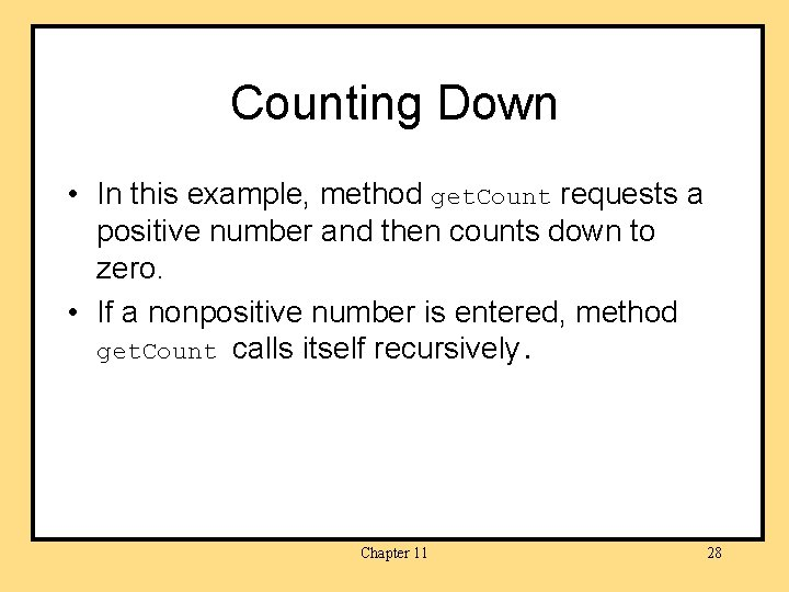 Counting Down • In this example, method get. Count requests a positive number and