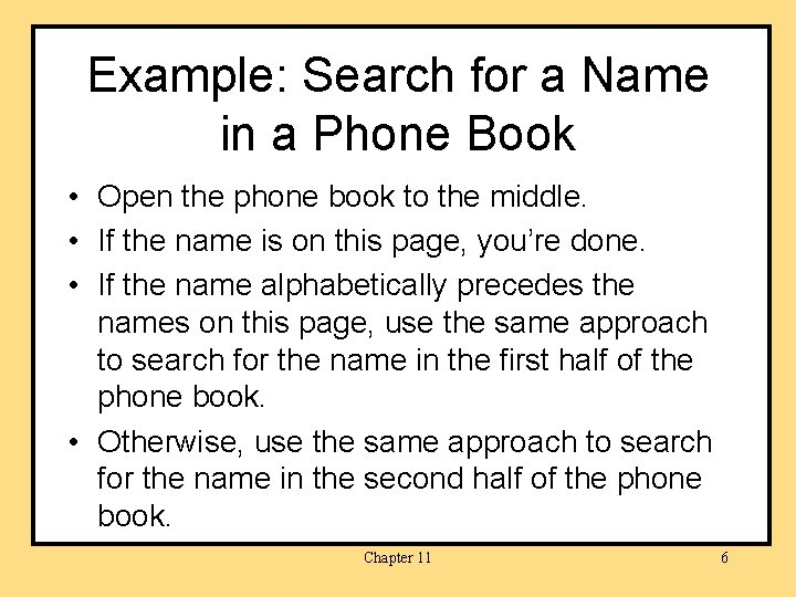 Example: Search for a Name in a Phone Book • Open the phone book