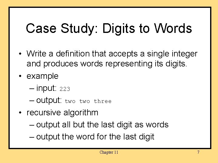 Case Study: Digits to Words • Write a definition that accepts a single integer