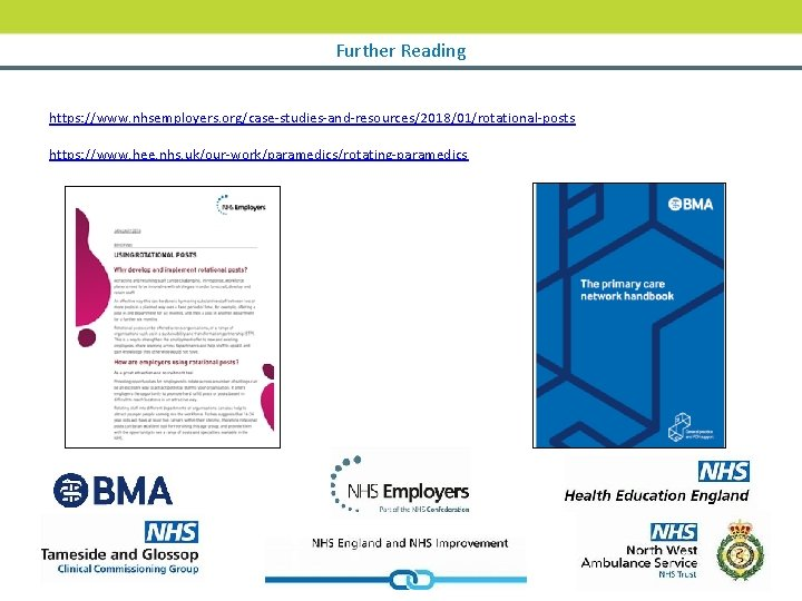 Further Reading https: //www. nhsemployers. org/case-studies-and-resources/2018/01/rotational-posts https: //www. hee. nhs. uk/our-work/paramedics/rotating-paramedics