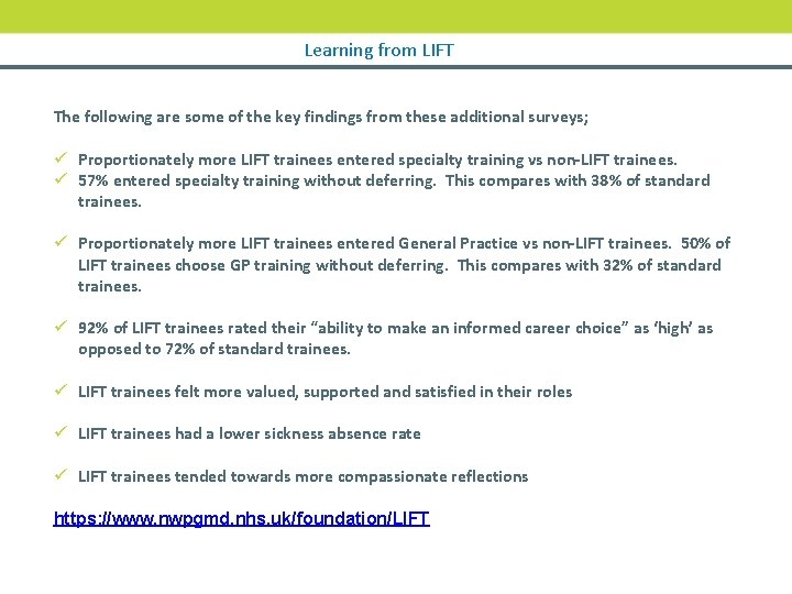 Learning from LIFT The following are some of the key findings from these additional