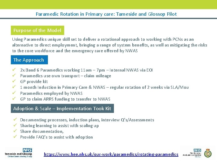 Paramedic Rotation in Primary care: Tameside and Glossop Pilot Purpose of the Model Using