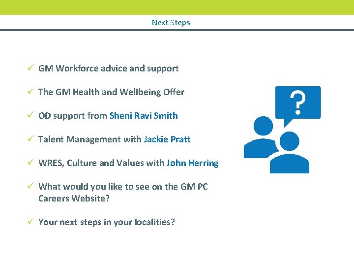 Next Steps ü GM Workforce advice and support ü The GM Health and Wellbeing