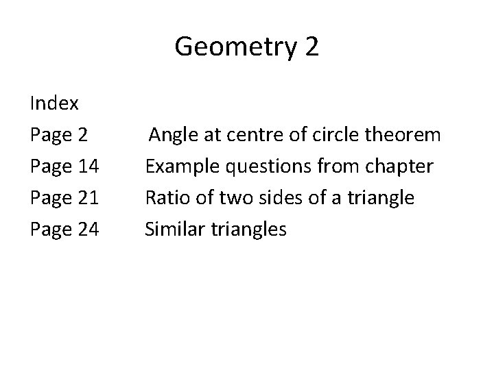 Geometry 2 Index Page 2 Page 14 Page 21 Page 24 Angle at centre