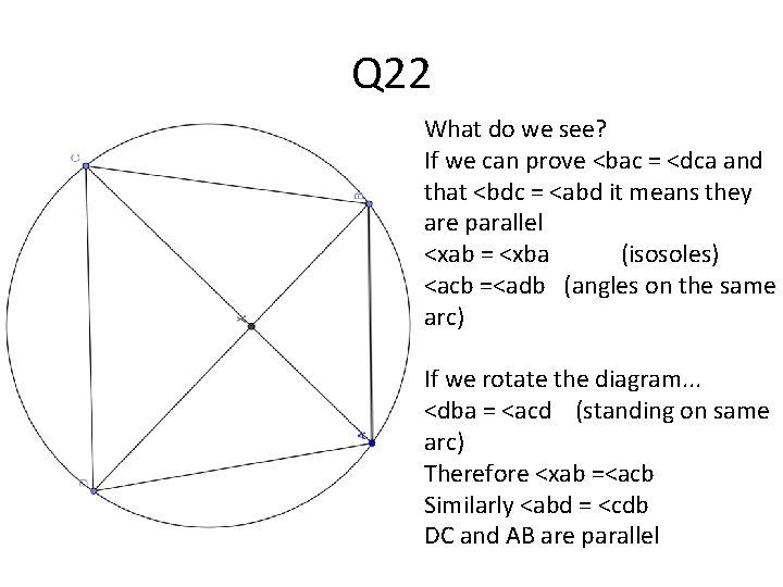 Q 22 What do we see? If we can prove <bac = <dca and